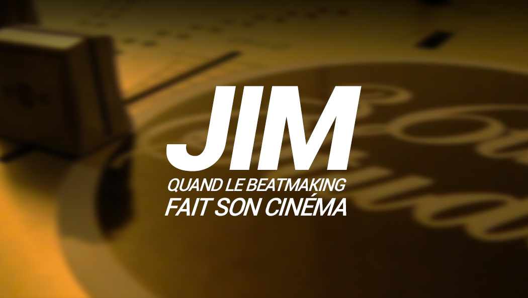 jim-beatmaker-interview-quand-le-beatmaking-fait-son-cinema