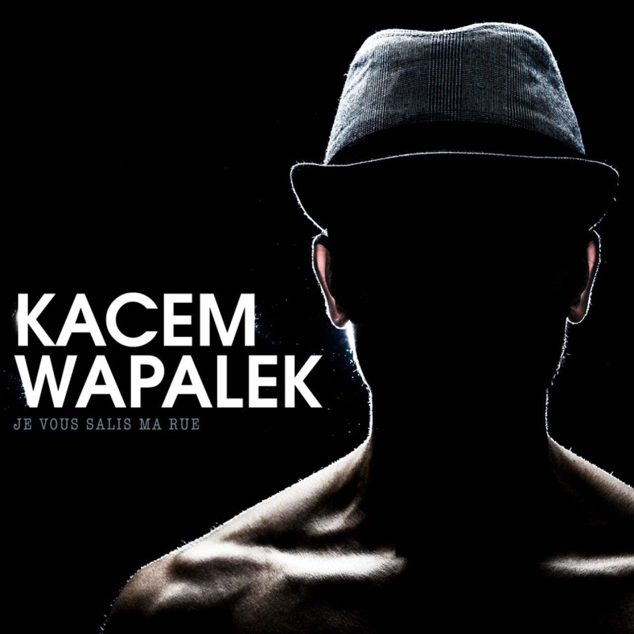 kacem wapalek je vous salis ma rue chronique