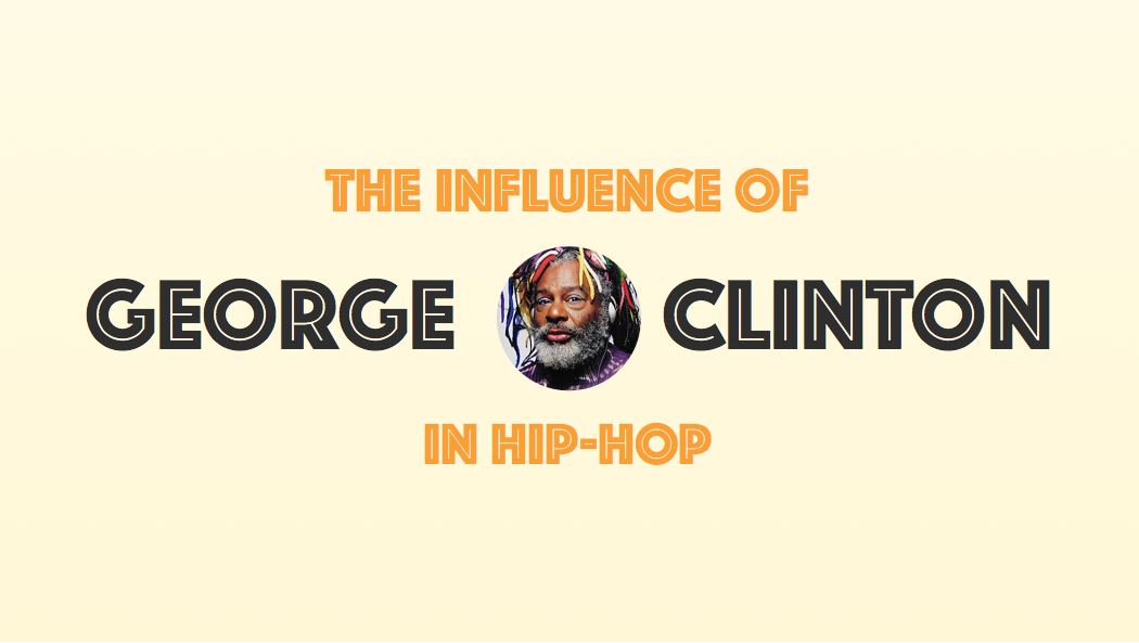 the-influence-of-george-clinton-in-hip-hop