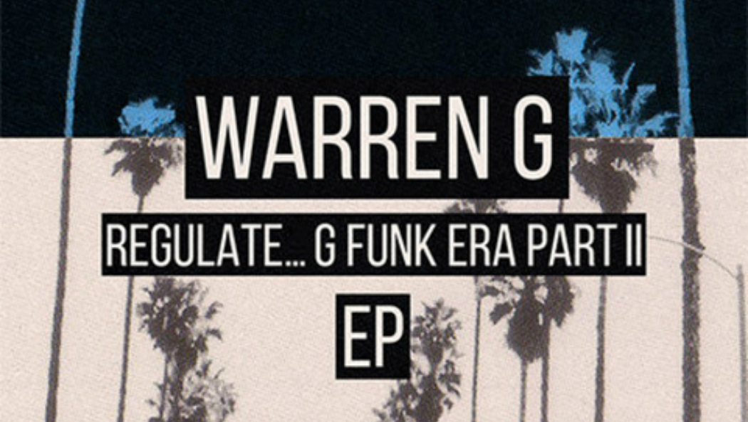[Stream] Warren G de retour avec l'EP Regulate... G Funk Era, Pt. II. cover