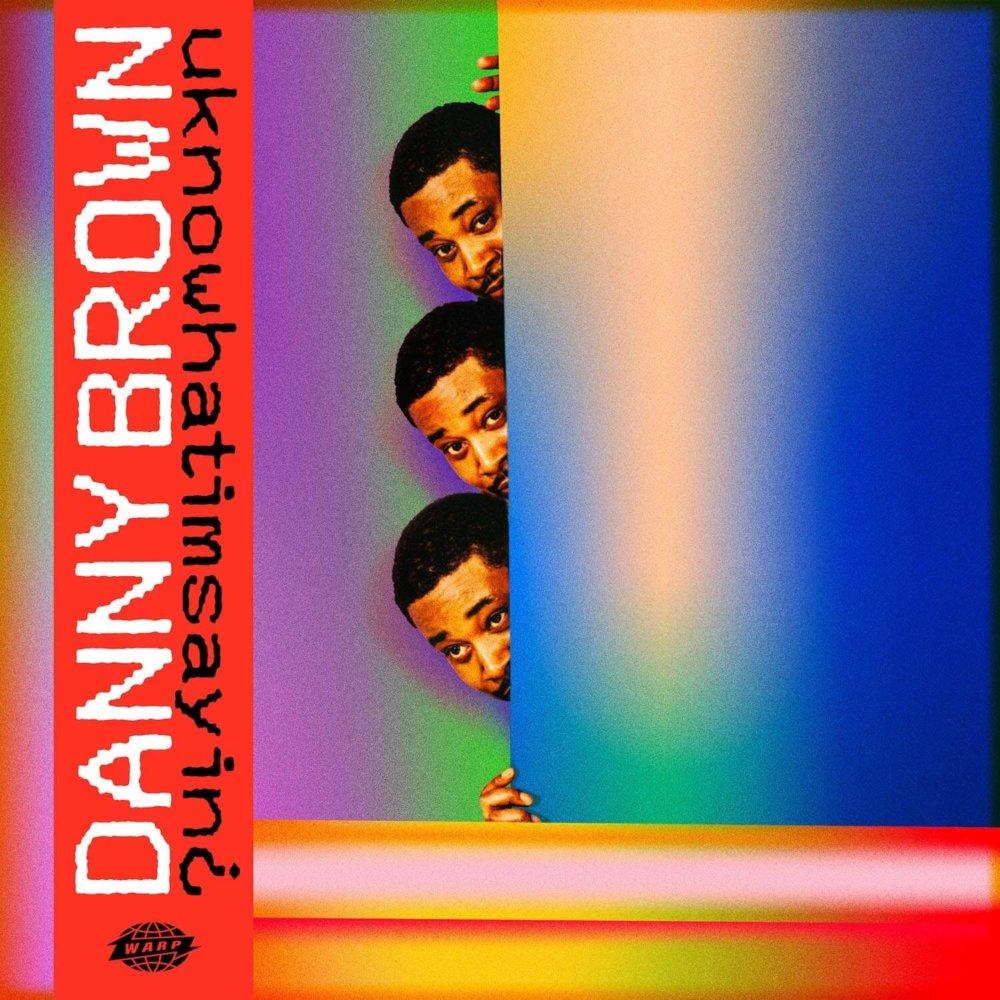uknowwhatimsayin_danny_brown