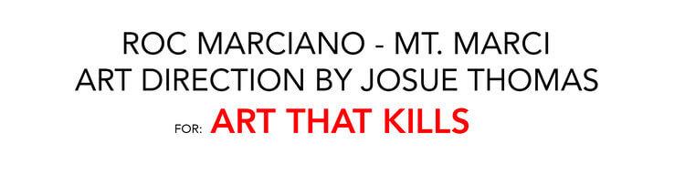 ROC+MT+MARCI+ART+THAT+KILLS